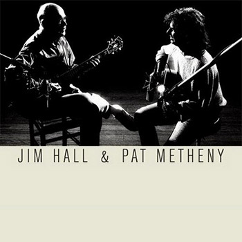 Jim Hall and Pat Metheny