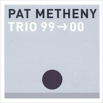 Pat Metheny Trio 99 > 00