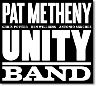 Pat Metheny Unity Band with Chris Potter, Ben Williams, and Antonio Sanchez