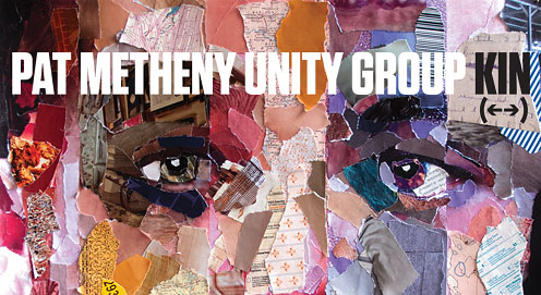 PAT METHENY UNITY GROUP KIN  (←→)  AVAILABLE NOW ON CD OR VINYL HERE