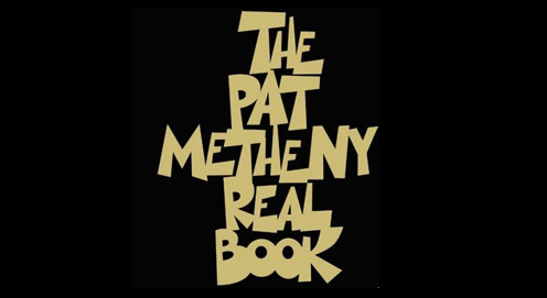 Pat Metheny Real Book Available Now!  In C and B Flat instruments