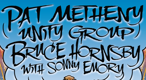 PAT METHENY UNITY GROUP (←→) BRUCE HORNSBY w/Sonny Emory  CAMPFIRE TOUR 2014